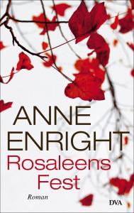 Rosaleens Fest von Anne Enright