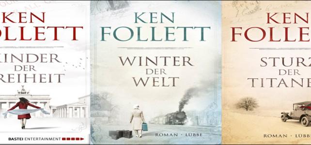 Ken Follett – Sturz der Titanen/ Winter der Welt/ Kinder der Freiheit