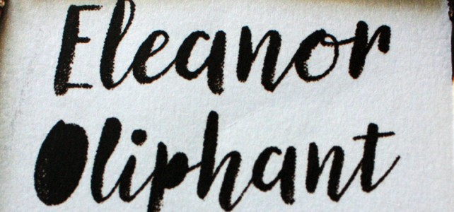 Gail Honeyman – Eleanor Oliphant is completely fine