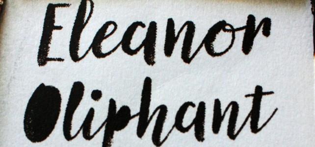 Gail Honeyman – Eleanor Oliphant is completely fine