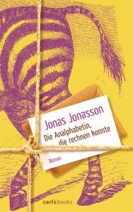 Die Analphabetin die rechnen konnte von Jonas Jonasson