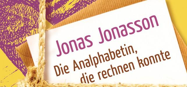 Jonas Jonasson – Die Analphabetin, die rechnen konnte