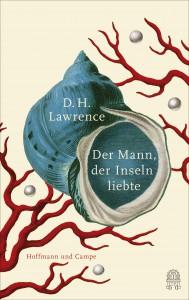 Lawrence_D_H_Der_Mann_der_Inseln_liebte